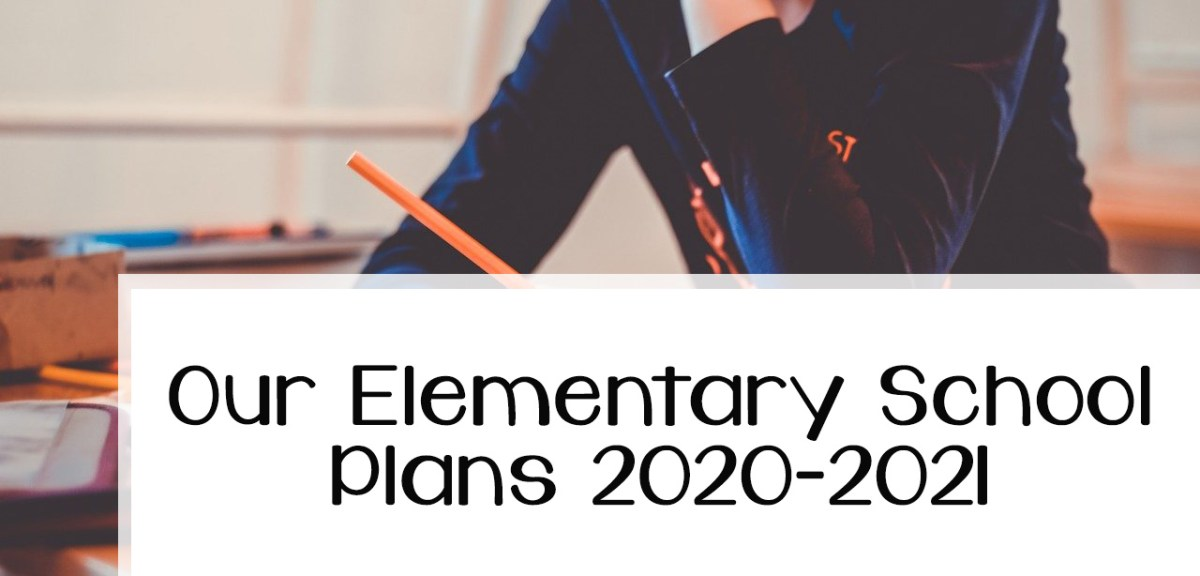 Our Elementary School Plans 2020-2021