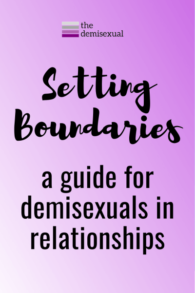 Setting Boundaries: A guide for demisexuals in relationships