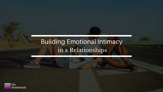 Emotional Intimacy for demisexuals