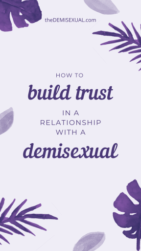 Building trust in relationships for demisexuals