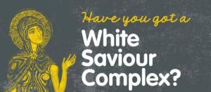White saviour.