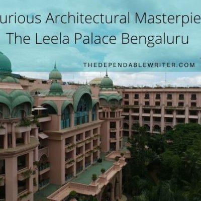Luxurious Architectural Masterpiece – The Leela Palace Hotel Bengaluru