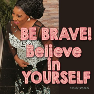 be-brave-believe-in-yourself-confidence-inspirational-quote