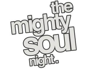 the mighty soul night