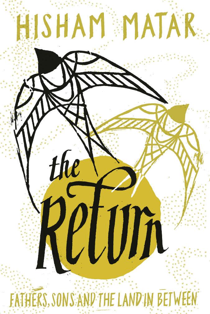 Hisham Matar The Return