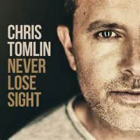 Review: Never Lose Sight-Chris Tomlin