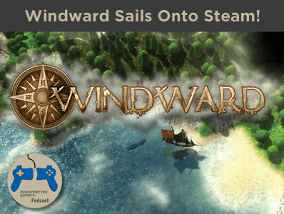 windward, ship sailing, indie pirates, tasharen entertainment,