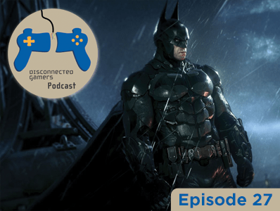 podcast, gaming podcasts, batman arkham series, arkham knight, wb games, steam sales,
