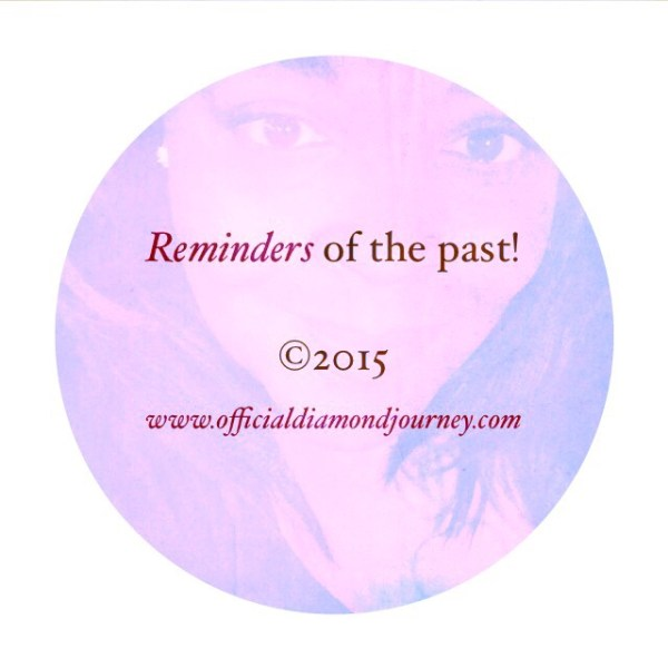 Reminders From the Past!!! | The Diamond Journey