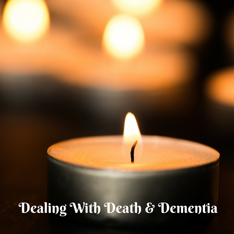 DEALING WITH DEATH & DEMENTIA https://thediaryofanalzheimerscaregiver.com/2016/01/dealing-with-dementia-and-death/