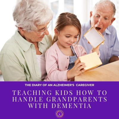 Teaching Kids How To Handle Grandparents With Dementia
