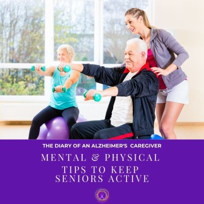 Mental & Physical Tips To Keep Seniors Active