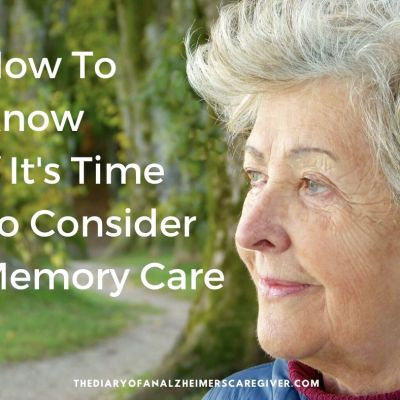 How to know it's time to consider Memory Care?