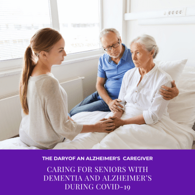 Caring for Seniors with Dementia and Alzheimer's During COVID-19