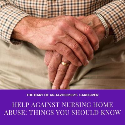 Help Against Nursing Home Abuse: Things You Should Know
