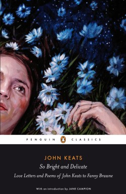 So Bright and Delicate - John Keats