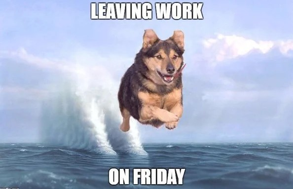 Leaving for work on friday