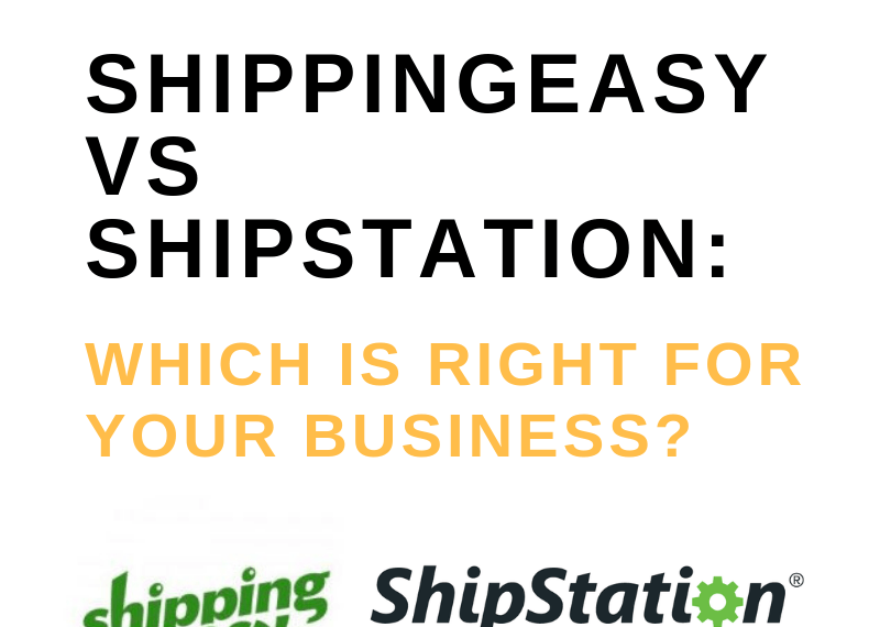 SHIPPINGEASY VS SHIPSTATION_ WHICH IS RIGHT FOR YOUR BUSINESS