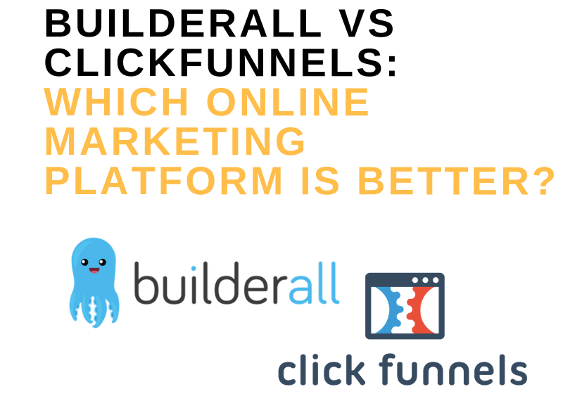 BUILDERALL VS CLICKFUNNELS_ WHICH ONLINE MARKETING PLATFORM IS BETTER_