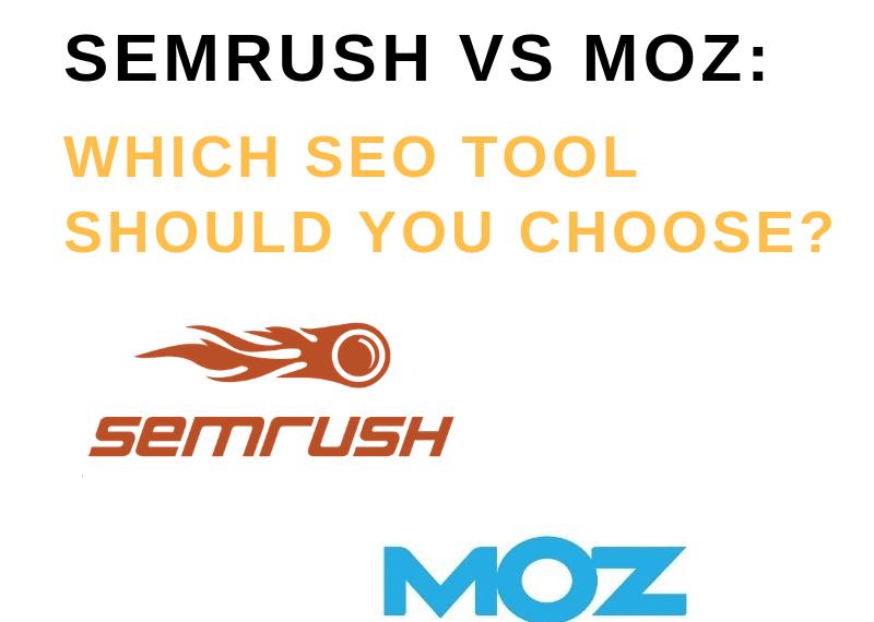 SEMRUSH VS MOZ_ WHICH SEO TOOL SHOULD YOU CHOOSE_