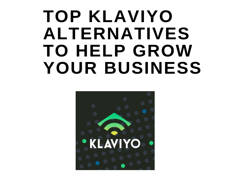 Top Klaviyo alternatives to help grow your business