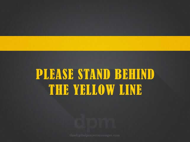 Please stand behind the yellow lines - freelance project management