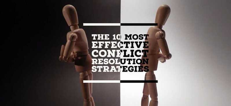 The 10 most effective conflict resolution strategies