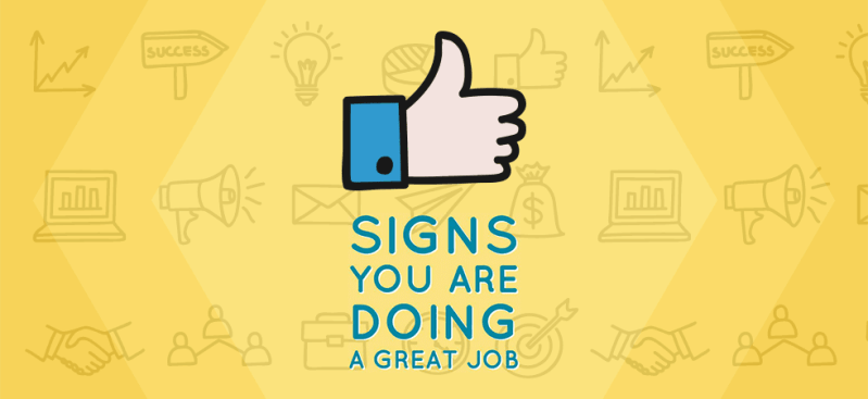 Signs you are doing a great job