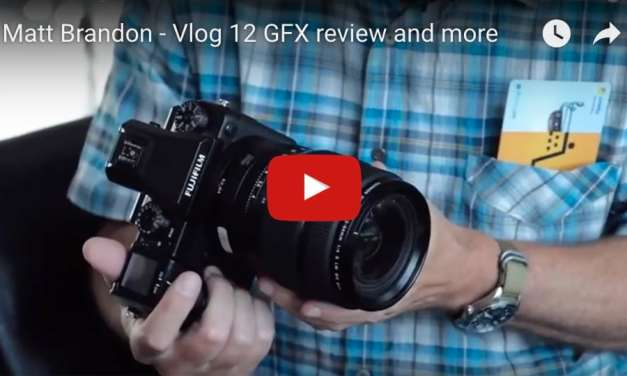 Matt Brandon Vlog 12: Fujifilm GFX Review and more.