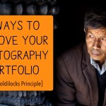 6 Ways to Improve your Photography Portfolio: The Goldilocks Principle