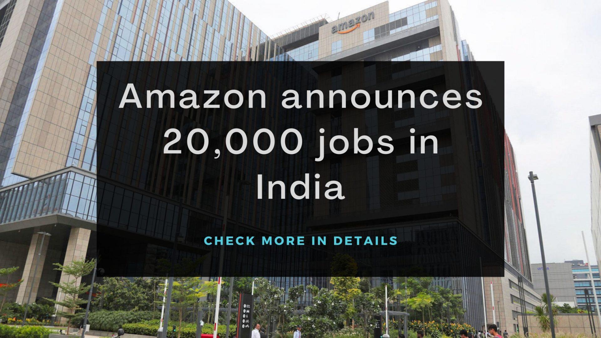Amazon announces 20,000 jobs in India-thedigiweb