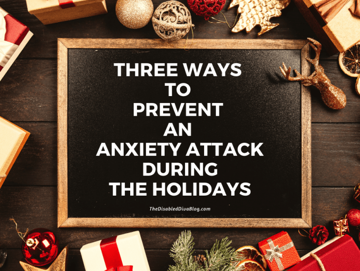 Three Ways to Prevent an Anxiety Attack During the Holidays