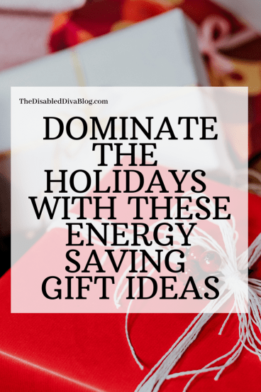Dominate the Holidays with These Energy Saving Gift Ideas from The Disabled Diva