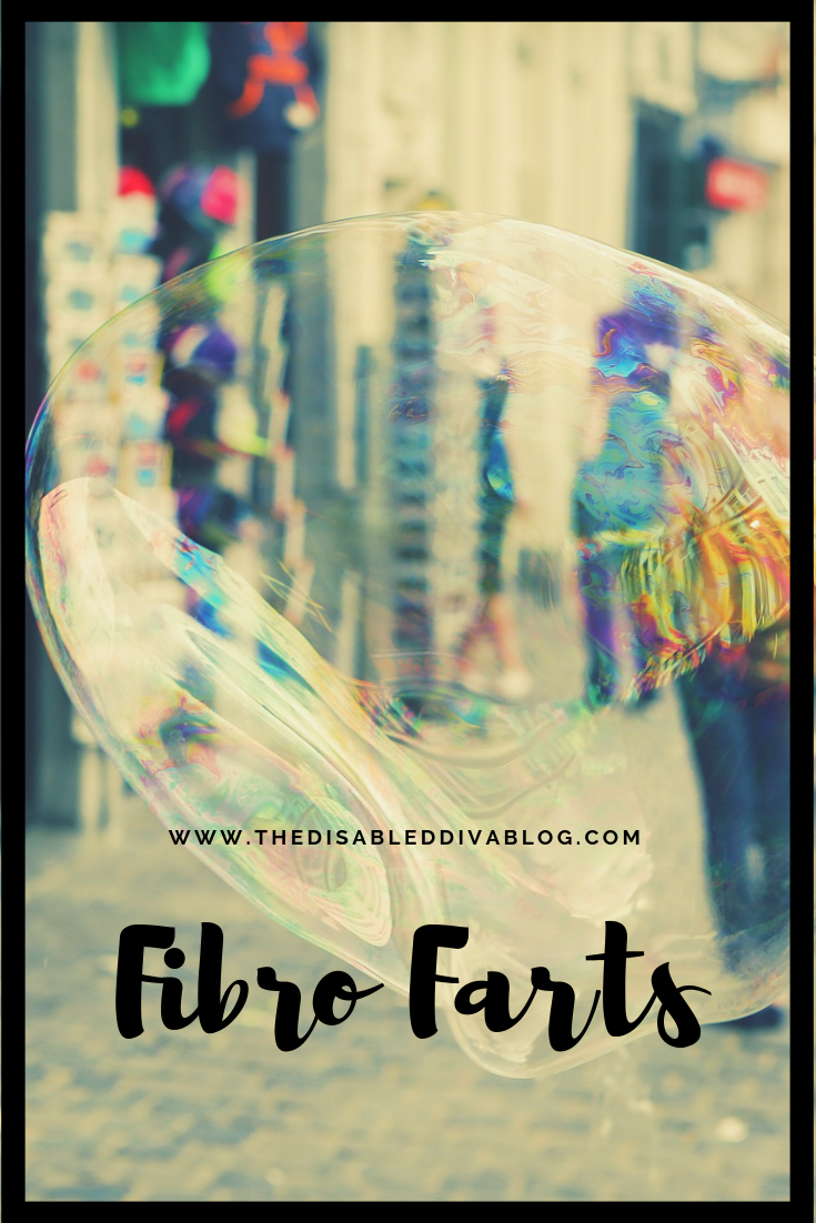 Fibro farts! Fibromyalgia doesn't need any help to make us miserable, it does a great job on its own. How to combat and win the battle!