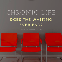 Chronic Life: Does the waiting ever end?