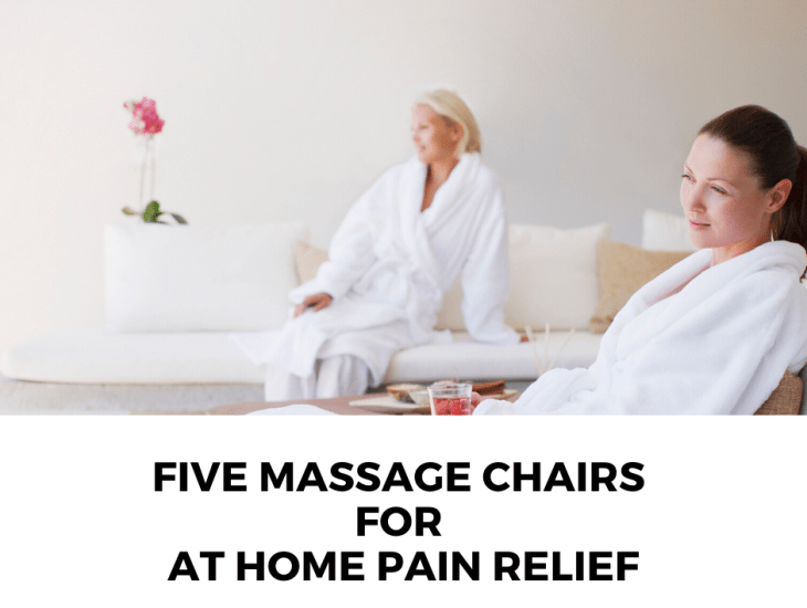 five MASSAGE CHAIRS for at home pain relief