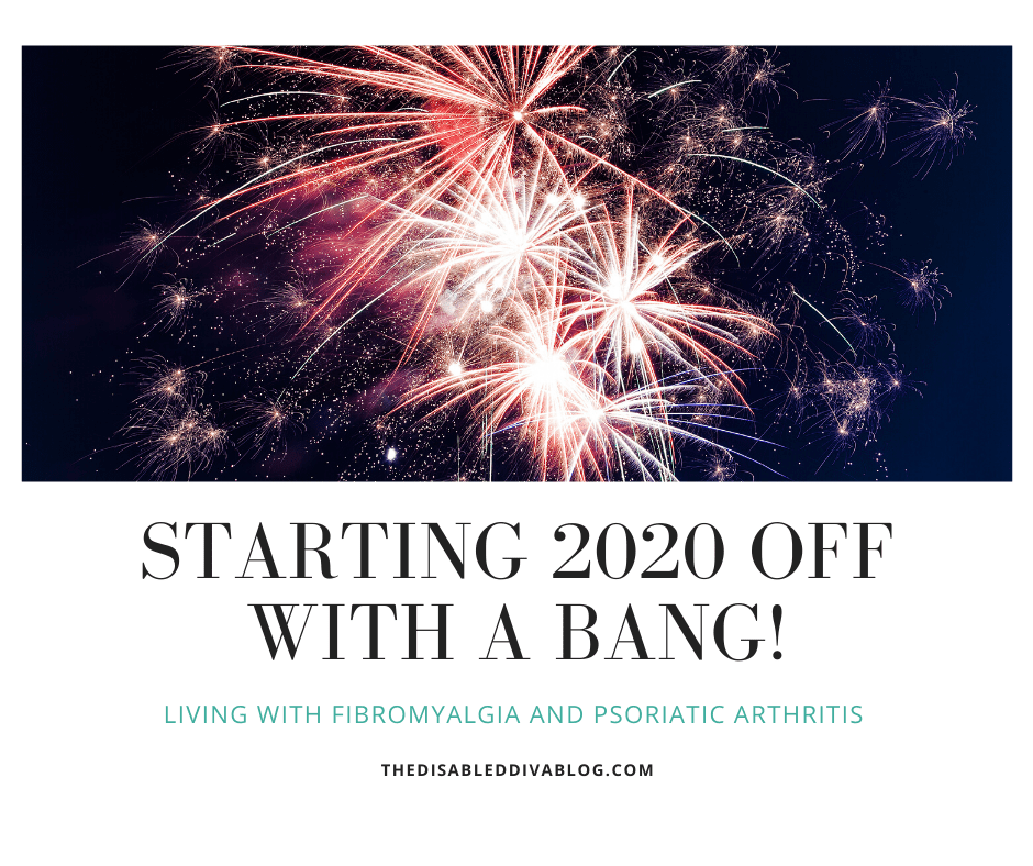 Starting 2020 Off With a Bang! Living with Fibromyalgia and Psoriatic Arthritis