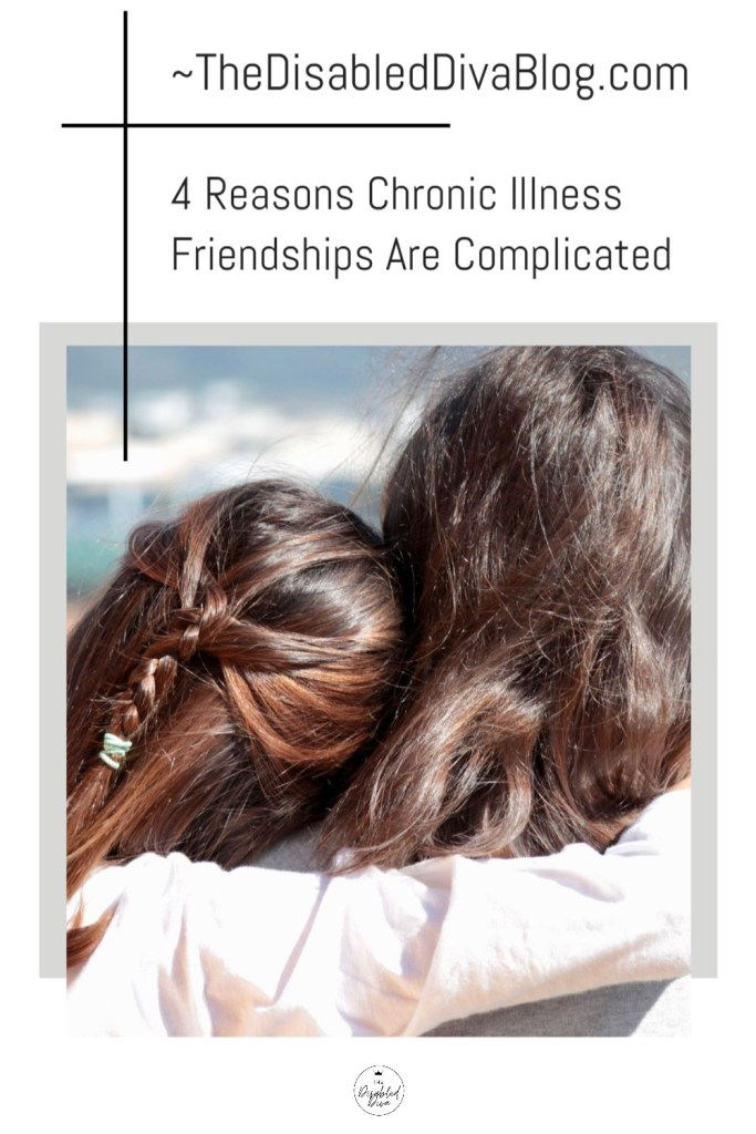 Chronic illness friendships can be difficult if the complications that arise from them are not known and accepted by both parties. Find out what they are and how they may affect your friendship.