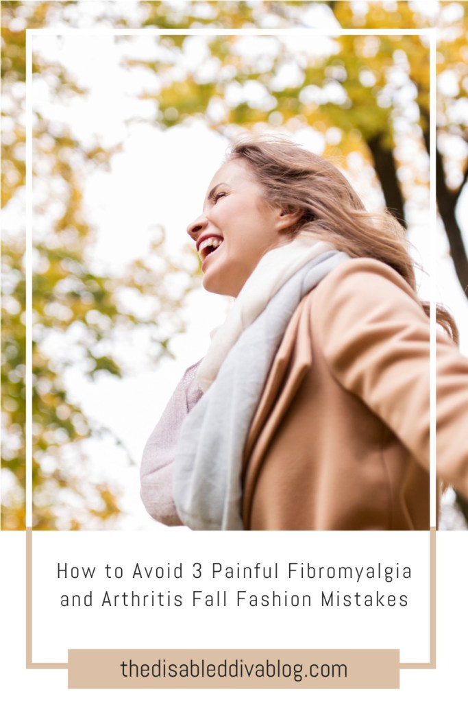 It's pumpkin spice season which means time to start wearing the latest fall fashions! But if not careful with the fabrics and styles we wear, autumn can turn into a season full of fibromyalgia and autoimmune arthritis pain. The Disabled Diva shares how to avoid three common mistakes to help you look and feel good all season long!
