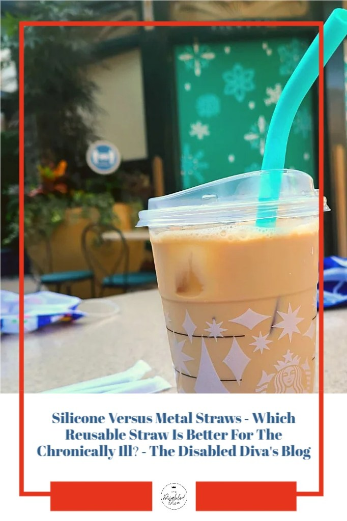 Silicone straws versus Metal straws. Which reusable straw is the best option for the chronically ill? The Disabled Diva shares the pros and cons of each to help you decide which one fits your needs and lifestyle.