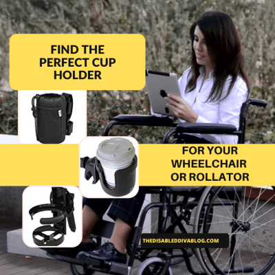 The Disabled Diva shares tips for finding the perfect cup holder that fits your wheelchair, rollator, or power chair, and beverage preference!