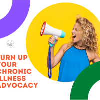 How To Take Your Chronic Illness Advocacy To The Next Level