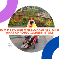 3 Wonderful Ways A Power Wheelchair Restored What Chronic Illness Rudely Stole From Me