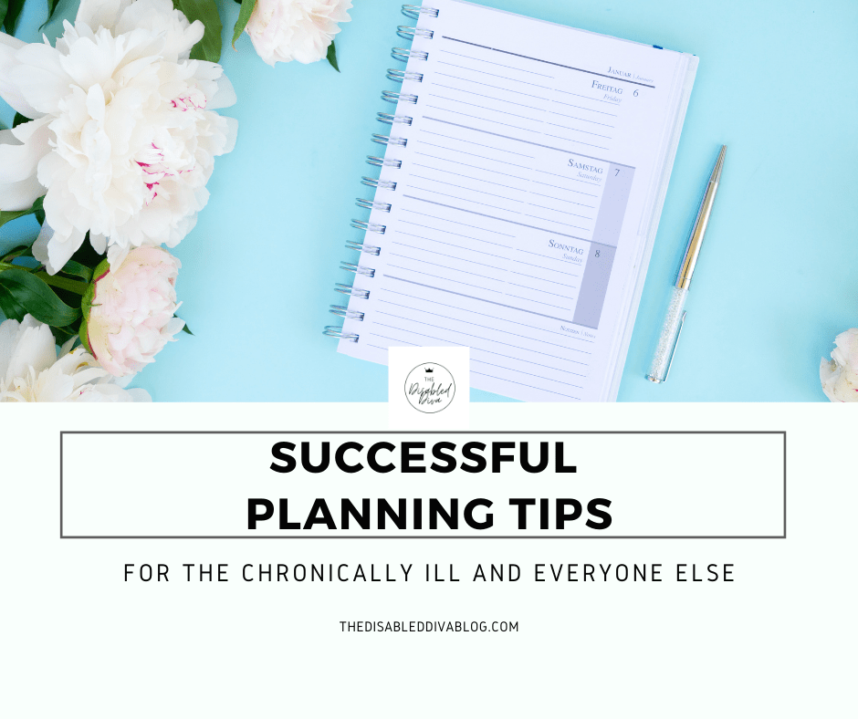 Do you feel that your chronic illness or other aspects of life make it difficult to make and keep plans? There are two important things to keep in mind when making plans. Find out what they are and how you can become a successful planner no matter what life throws at you!