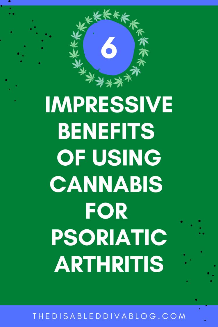 Considering medical marijuana for chronic pain? Here are six impressive benefits of using cannabis for psoriatic arthritis
