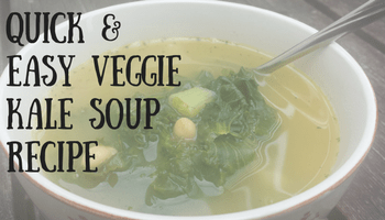 Quick & Easy Veggie Kale Soup Recipe | Making My Home Happy
