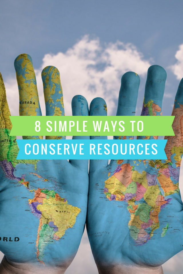 8 simple ways to conserve resources