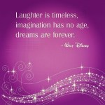 laughter is timeless walt disney quote
