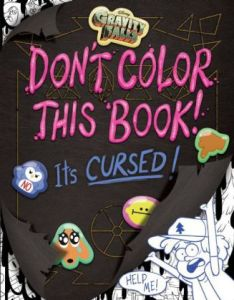 gravity falls dont color this book its cursed