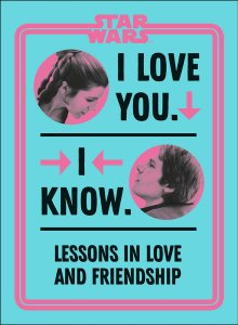 star wars I love you I know lessons in love and friendship
